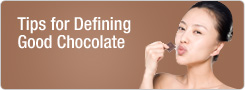 Tips for Defining Good Chocolate